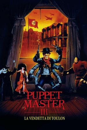 Puppet Master 3 - La Vendetta Di Toulon   The Film Club