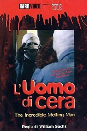 L'Uomo di Cera - The Incredible Melting Man | The Film Club