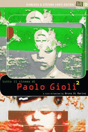 Tutto il Cinema di Paolo Gioli 2