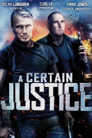 A Certain Justice   The Film Club Cung Le, Dolph Lundgren, Vinnie Jones, Briana Evigan Stati Uniti