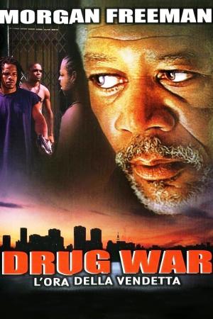 Drug War. L'ora della Vendetta