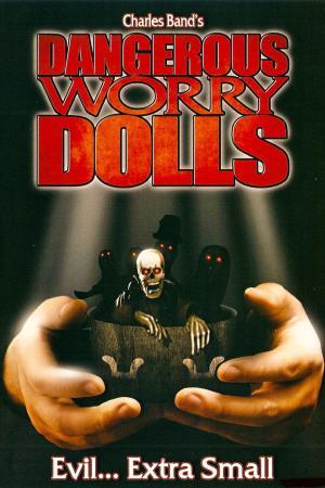 Dangerous Worry Dolls   The Film Club