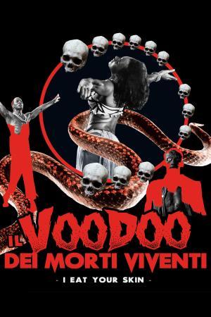 Il Voodoo dei Morti Viventi - I Eat Your Skin | The Film Club