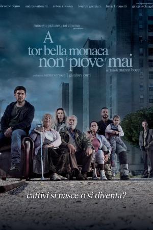 A Tor Bella Monaca Non Piove Mai | The Film Club  Libero De Rienzo, Andrea Sartoretti, Antonia Liskova, Giorgio Colangeli Marco Bocci