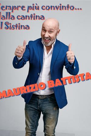 Maurizio Battista - Sempre più convinto... dalla cantina al Sistina