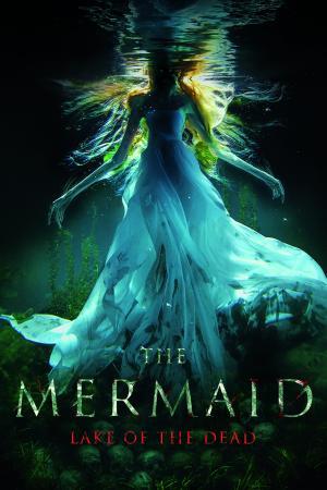 The Mermaid - Lake of the Dead | The Film Club