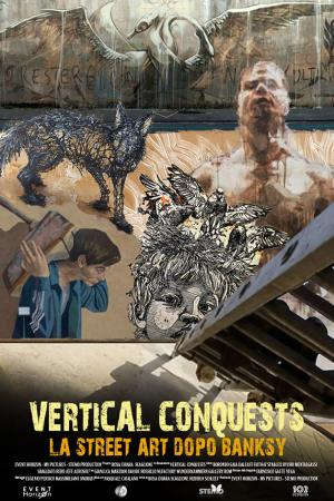 Vertical Conquests: La street art dopo Banksy