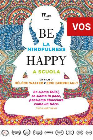 Be Happy - La Mindfulness a scuola - V.O. inglese - sottotitoli italiano