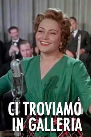 Ci Troviamo in Galleria | The Film Club Nilla Pizzi, Sophia Loren, Carlo Dapporto, Mario Carotenuto, Alberto Sordi MAURO BOLOGNINI Italia 1952