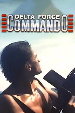 Delta Force Commando | The Film Club