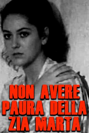 Non Avere Paura della Zia Marta | The Film Club