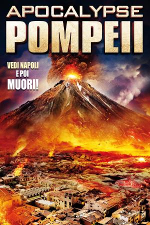 Apocalypse Pompeii   The Film Club
