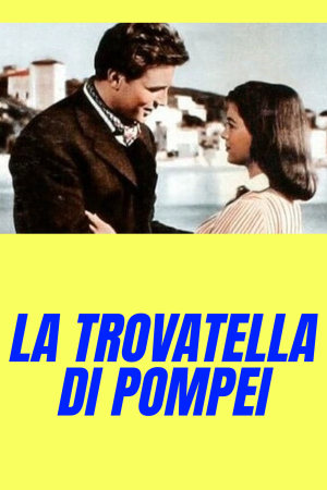 La trovatella di Pompei | The Film Club
