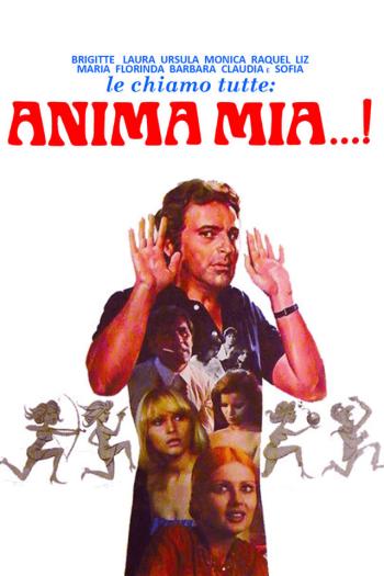 Brigitte, Laura, Ursula, Monica, Raquel, Liz, Maria, Florinda, Barbara, Claudia e Sofia, le chiamo tutte... Anima Mia