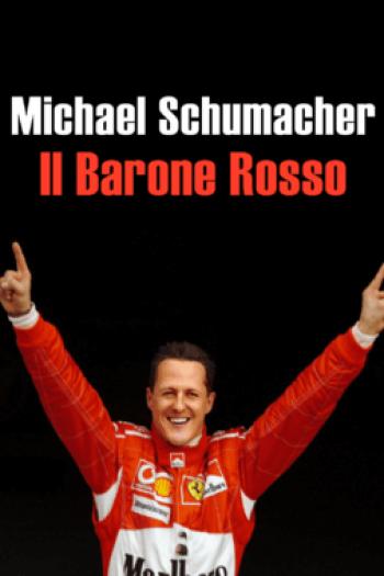 Michael Schumacher - Il Barone Rosso