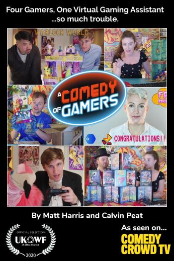 A COMEDY OF GAMERS