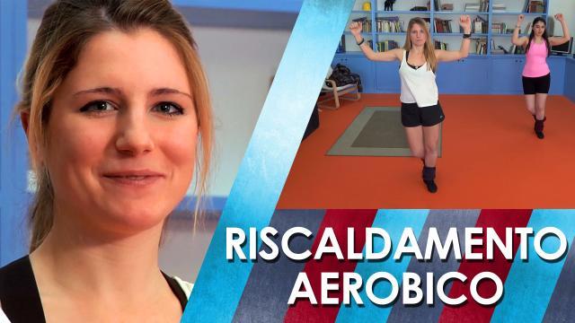 Lezione 2 Riscaldamento aerobico